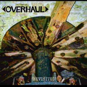 Overhaul (Revisited) (2021)