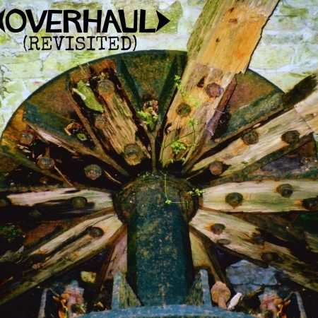 OVERHAUL (REVISITED)